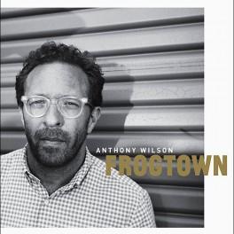 Anthony Wilson Frogtown 2LP Vinil 180gr Goat Hill Recordings Bernie Grundman Mastering RTI 2016 USA