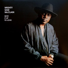 Mighty Sam McClain Give It Up To Love LP 200 Gram Vinyl Kevin Gray Analogue Productions QRP USA