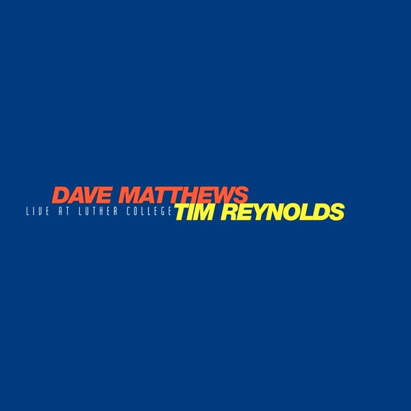 Live At Luther College - Album by Dave Matthews, Tim ...