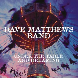 Dave Matthews Band Under the Table and Dreaming 2LP Vinil 150 Gramas RCA Legacy 2018 USA