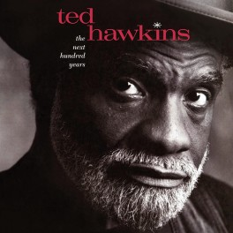 Ted Hawkins ‎The Next Hundred Years LP 200 Gram Vinyl Kevin Gray Analogue Productions QRP 2019 USA