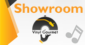 Showroom Vinyl Gourmet... see it, feel it... hear it!